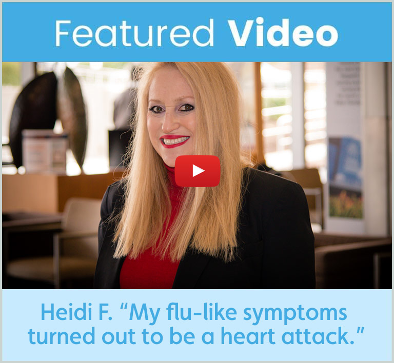"Heidi F. ""My flu-like symptoms turned out to be a heart attack."""